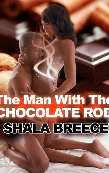 The Man With The Chocolate Rod
