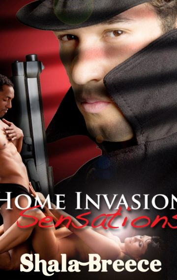 Home Invasion Sensations
